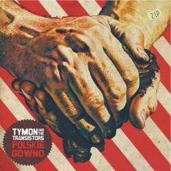 Tymon & The Transistors - Polskie gówno [limit]