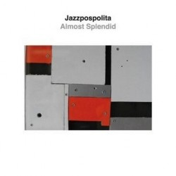 Jazzpospolita - Almost Splendid