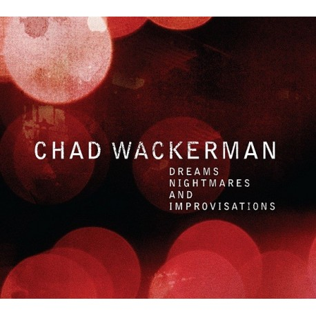 Chad Wackerman - Dreams Nightmares And Improvisations