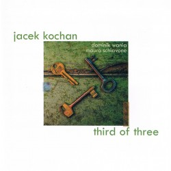 Jacek Kochan - Thrid Of Three