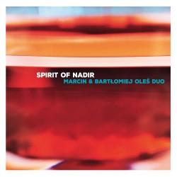 Marcin & Bartłomiej Oleś Duo - Spirit Of Nadir