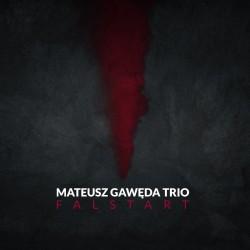 Mateusz Gawęda Trio - Falstart