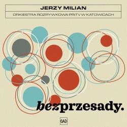 Jerzy Milian / Orkiestra rozrywkowa PRiTV w Katowicach - Bez przesady