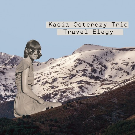 Kasia Osterczy Trio - Elegy Travel
