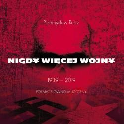 Przemysław Rudź - Nigdy więcej wojny