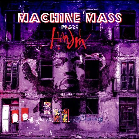 Machine Mass - Machine Mass Plays Hendrix