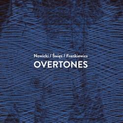 Nowicki / Święs / Frankiewicz - Overtones