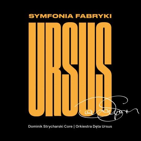 Dominik Strycharski, Orkiestra Dęta Ursus - Symfonia Fabryki Ursus