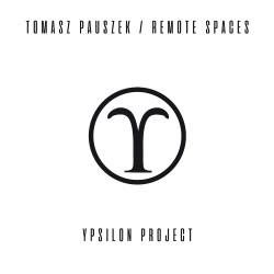 Tomasz Pauszek Remote Spaces - Ypsilon Project 2LP + 1CD